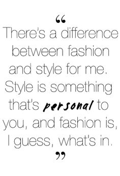 style and fashion quote, I don't do fashion very much at all.