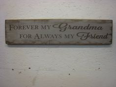 Rustic Prim Sign for Your Grandma Forever my Grandma For Always My Friend by ExpressionsNmore, $24.95
