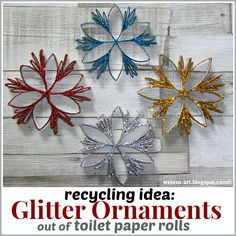 Recycling Idea: Glitter Ornaments out of toilet paper rolls