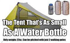Tent That's As Small As A Water Bottle. The lightest, most portable tent you can buy. This tent is the size of a water bottle when packed away.