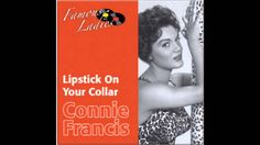 From 1959 and Connie Francis 'Lipstick On Your Collar'  - a No 5 hit for Miss Francis that year