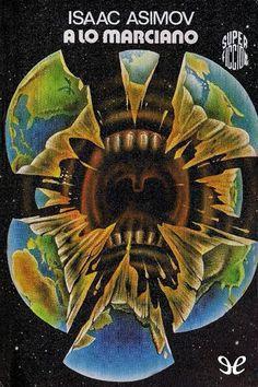 A lo marciano, de Isaac Asimov. Martínez Roca, Super Ficción (1ª época) número 61, 1981. The Martian Way and Other Stories.  Cubierta, de Luis Rey.