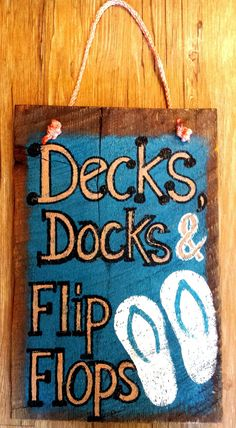 """Painted Quote""""Decks,Docks, & FlipFlops""""15.5x10 Wood by AmyKsKreations on Etsy"""