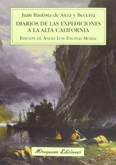 Diarios de las expediciones a la Alta California (1774, 1775-1776), 2013 http://absysnetweb.bbtk.ull.es/cgi-bin/abnetopac01?TITN=519591