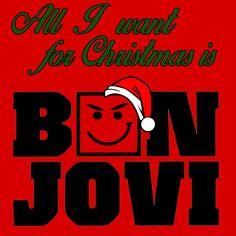 All I Want For Christmas is Bon Jovi