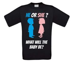 he or she? what will the baby be t-shirt