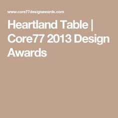 Heartland Table | Core77 2013 Design Awards