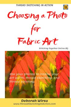 Explore different approaches to choosing a photo for your fabric art, thread sketching, thread painting, art quilting, and appliqué projects. Art Quilting, Sketches Tutorial, Thread Painting, Quilt Tutorials, Free Sewing, Fabric Art, Textile Art, Digital Image, Creative Art