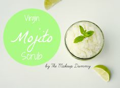 How to make your own easy and quick virgin mojito body scrub with coconut oil and lime. A perfect gift for summer. A DIY by The Makeup Dummy