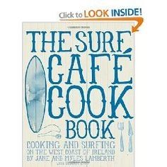 For Justin - surfing and cooking!