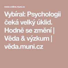 Vybíral: Psychologii čeká velký úklid. Hodně se změní | Věda & výzkum | věda.muni.cz