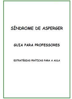 descarregar o guia no link: Todos os indivíduos a quem foi diagnosticada a Síndrome de Asperger (S.A.), partilham um conjunto de dificuldades fundamentais, apesar de todos eles serem muito diferent…