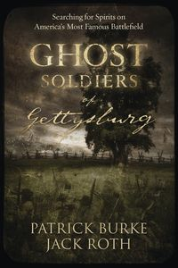 Buy Ghost Soldiers of Gettysburg: Searching for Spirits on America's Most Famous Battlefield by Jack Roth, Patrick Burke and Read this Book on Kobo's Free Apps. Discover Kobo's Vast Collection of Ebooks and Audiobooks Today - Over 4 Million Titles! Literature Books, Nonfiction Books, Gettysburg Ghosts, Ghost Soldiers, Real Haunted Houses, My Ghost, Ghost Stories, So Little Time, Libros