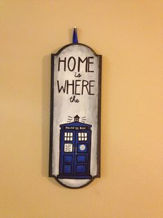 Doctor Who Home is Where the TARDIS Sign by BeAwesomeMakeStuff. $30.00, via Etsy.    Another awesome Dr. Who item for the living room aka dork den