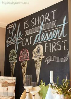 "On the Kitchen chalkboard wall! Honestly, this is one of my mottos! If you know me, you know there's no ""diet"" in Deitra and I ALWAYS eat my dessert first. If you eat dessert first, you always have room for dessert! Kitchen Chalkboard, Chalkboard Lettering, Chalkboard Designs, Hand Lettering, Chalkboard Walls, Chalkboard Ideas, Chalkboard Border, Summer Chalkboard Art, Chalkboard Quotes"