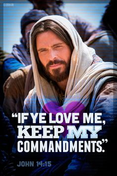 "John 14:15. ""If ye love me, keep my commandments."""