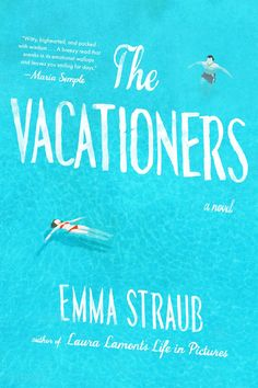 Summer Must-Reads // The Vacationers by Emma Straub #books
