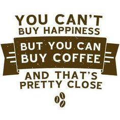 You can't buy #happiness but you can buy #coffee and that's pretty close.  Vous ne pouvez pas acheter le bonheur, mais vous pouvez acheter du café. C'est aussi bon. Happy Coffee, Coffee Talk, Coffee Is Life, I Love Coffee, Coffee Break, Coffee Shop, Coffee Lovers, Morning Coffee, Coffee Mornings