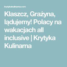 Klaszcz, Grażyna, lądujemy! Polacy na wakacjach all inclusive   Krytyka Kulinarna