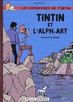 Tintin & l'alph-art (pastiche): Amazon.fr: Hergé - Yves Rodier, Yves Rodier: Livres