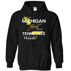 Just A Michigan Girl In A Tennessee World T-Shirts, Hoodies. CHECK PRICE ==► Funny Tee Shirts