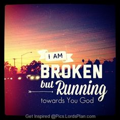 i am BROKEN - Lords Plan -Best Inspirational Verses