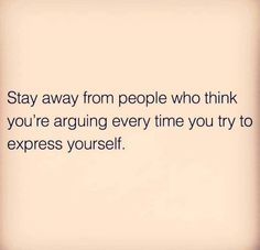 10 Inspirational Quotes from Functional Rustic Stay away from people who think you're arguing every time…. Quotable Quotes, Wisdom Quotes, True Quotes, Motivational Quotes, I'm Done Quotes, Be You Quotes, True Colors Quotes, Know Your Worth Quotes, Encouragement Quotes