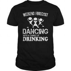 WEEKEND DANCING DRINKING T-SHIRTS, HOODIES, SWEATSHIRT (19$ ==► Shopping Now)