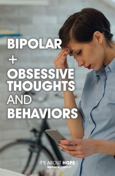#Bipolar disorder is recognized by mania and depression and usually anxiety. One area of bipolar disorder not usually talked about is obsessive thoughts and behavior.