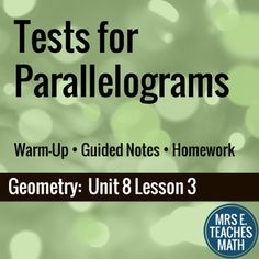Tests for Parallelograms Lesson by Mrs E Teaches Math | Teachers Pay Teachers