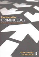 Conservative criminology : a call to restore balance to the social sciences / John Paul Wright and Matt DeLisi. Paul Wright, Criminology, John Paul, Social Science, New Books, Restore, Social Studies