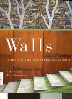 Walls Elements of Garden and Landscape Architecture / Gunter Mader & Elke Zimmermann Asphalt to Ecosystems design Ideas for Schoolyard Transformation / Sharon Gamson Danks Botany for Designers …
