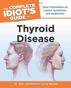 The Complete Idiot's Guide to Thyroid Disease by Dr. Alan Christianson (Feb 1 2011) #thyroiddisease