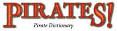 Pirate dictionary for Sept 19 Pirate Day, Pirate Life, Pirate Theme, 70th Birthday Parties, Under The Sea Party, Message In A Bottle, Best Part Of Me, Have Time, Humor
