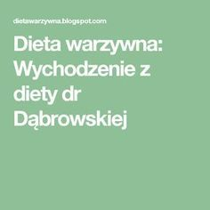 Dieta warzywna: Wychodzenie z diety dr Dąbrowskiej Fitness Diet, Exercises, Diet, Exercise Routines, Excercise, Work Outs, Workout