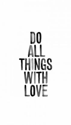 Do All Things With Love - theiphonewalls.com
