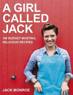 A Girl Called Jack by Jack Monroe is the perfect book for budget eating, without sacrificing taste or creativity.