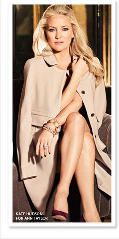The gorgeous Kate Hudson for Ann Taylor...love the chic coat!