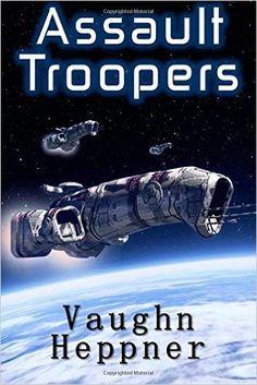 Assault Troopers (Extinction Wars): Amazon.de: Vaughn Heppner: Warehouse Deals
