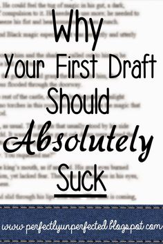 Why Your First Draft Should Absolutely Suck | www.perfectlyunperfected.blogspot.com