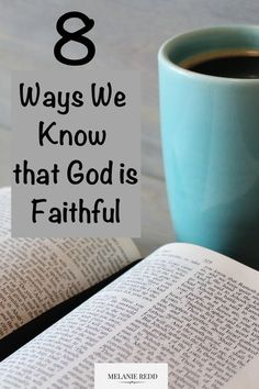 Most of us have known about itsince we were small children. We've heard about the faithfulness of God in church and Sunday school. But, how do we know it's true? Here are 8 ways we know that God is faithful. Why not drop by to read them? #godisfaithful #faithfulnessofgod #hope