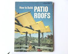 Vintage Book How To Build Patio Roofs / A Sunset Book Copyright 1974 / Vintage Home Improvement Books / Do it Yourself Books / Construction