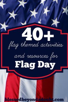 40+ Flag-themed activities and resources for Flag Day. **Could also use them for Memorial Day or 4th of July** | Blessed Beyond a Doubt