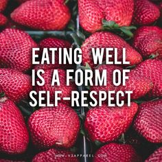 "Healthy eating motivation - ""Eating well is a form of self-respect"" // Free Motivational Posters to help you keep on track @ www.V3Apparel.com for more! // Diet, weight loss"