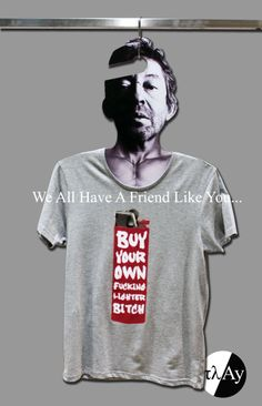 #Serge #Gainsbourg wears #funny #lighter #tshirt for those who steal them right in front of our eyes :)