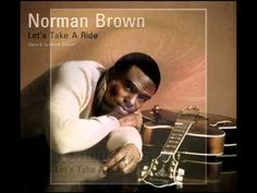 Norman Brown - Let's Take A Ride ((Like our Facebook Smooth Jazz Page)) http://on.fb.me/jazzmasters