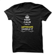Keep Calm and Let ADVOCATE Handle it - #tshirt bemalen #aztec sweater. GET YOURS => https://www.sunfrog.com/LifeStyle/Keep-Calm-and-Let-ADVOCATE-Handle-it-50313448-Guys.html?68278