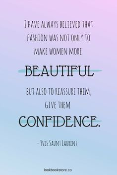 The power of fashion and confidence. | Lookbook Store Fashion Quotes
