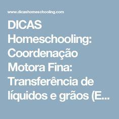DICAS Homeschooling: Coordenação Motora Fina: Transferência de líquidos e grãos (Educação Infantil)