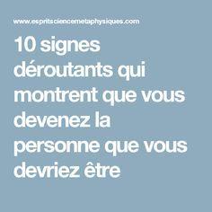 10 signes déroutants qui montrent que vous devenez la personne que vous devriez être Key Health, Energie Positive, Positive Attitude, Zen Attitude, Carpe Diem, Signs, Self Help, Reiki, Personal Development